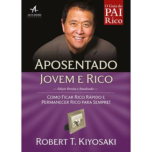 Livro - Aposentado Jovem e Rico: Como Ficar Rico Rápido e Permanecer Rico para Sempre!