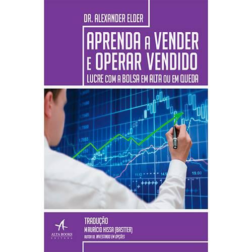 Livro - Aprenda a Vender e Operar Vendido - Lucre com a Bolsa em Alta ou em Queda