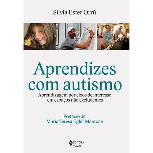 Livro - Aprendizes com Autismo: Aprendizagem por Eixos de Interesse em Espaços não Excludentes