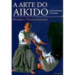 Livro - Arte do Aikido, a - Princípios e Técnicas Essenciais