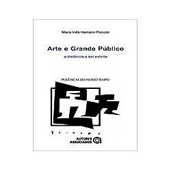 Livro - Arte e Grande Publico a Distancia a Ser Extinta
