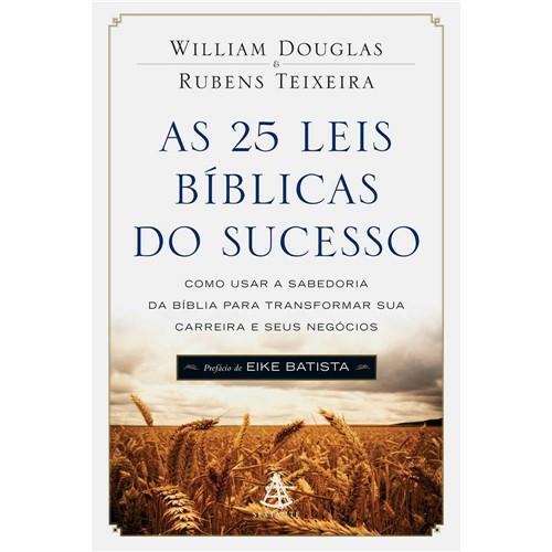 Livro - as 25 Leis Bíblicas do Sucesso: Como Usar a Sabedoria da Bíblia para Transformar Sua Carreira e Seus Negócios