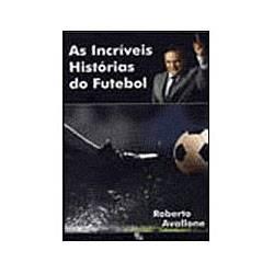 Livro - as Incríveis Histórias do Futebol