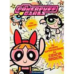 Livro - as Meninas Superpoderosas: em Ciência Radical