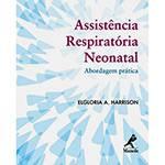 Livro - Assistência Respiratória Neonatal: Abordagem Prática (Livro de Bolso)