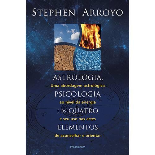 Livro - Astrologia, Psicologia e os Quatro Elementos: uma Abordagem Astrológica ao Nível da Energia e Seu Uso Nas Artes de Aconselhar e Orientar