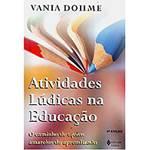 Livro - Atividades Lúdicas na Educação - o Caminho de Tijolos Amarelos do Aprendizado