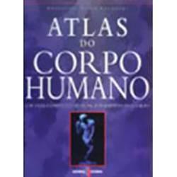 Livro - Atlas do Corpo Humano: um Guia Completo do Funcionamento do Corpo