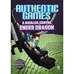 Livro - Authentic Games: a Batalha Contra Ender Dragon