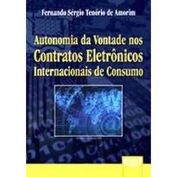 Livro - Autonomia da Vontade Nos Contratos Eletrônicos Internacionais de Consumo