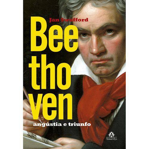 Livro - Beethoven: Angústia e Triunfo - Swafford
