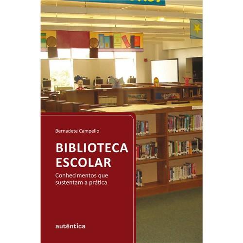 Livro - Biblioteca Escolar - Conhecimentos que Sustentam a Prática