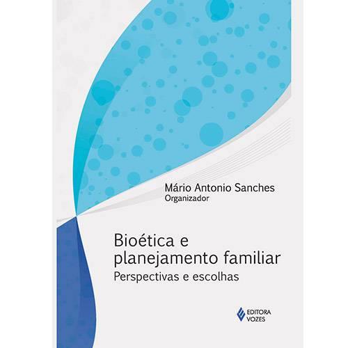 Livro - Bioética e Planejamento Familiar: Perspectivas e Escolhas