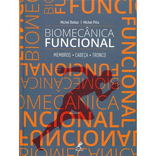 Livro - Biomecânica Funcional: Membros, Cabeça, Troncos