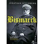Livro - Bismarck: uma Vida