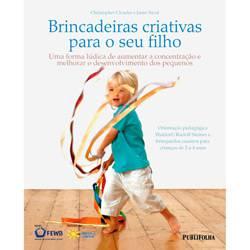 Livro - Brincadeiras Criativas para o Seu Filho