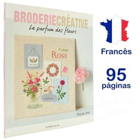 Livro Broderie Créative Le Parfum Des Fleurs
