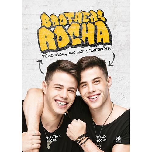 Livro - Brothers Rocha: Tudo Iguail, Mas Muito Diferente