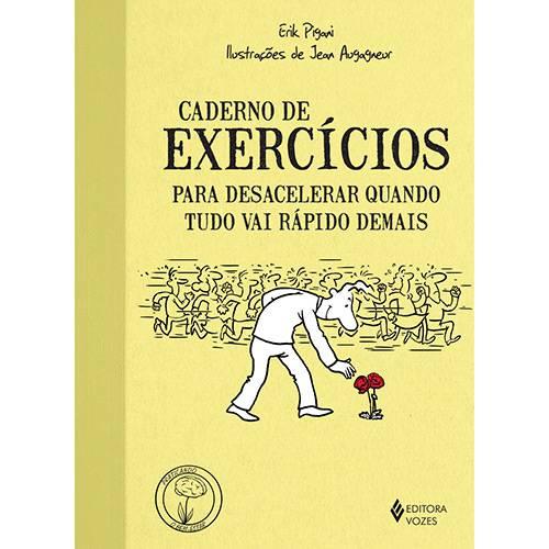 Livro - Caderno de Exercícios para Desacelerar Quando Tudo Vai Rápido Demais
