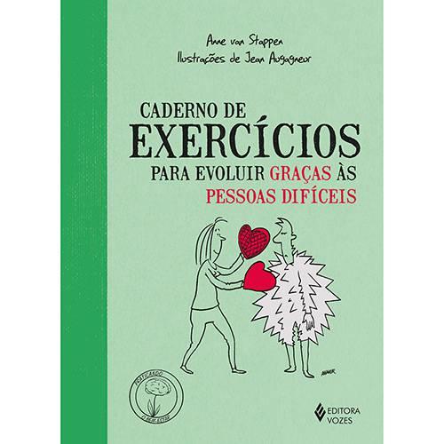 Livro - Caderno de Exercícios para Evoluir Graças às Pessoas Difíceis