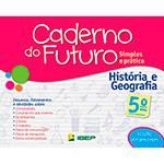 Livro - Caderno do Futuro: Simples e Prático - História e Geografia - Ensino Fundamental - 5º Ano