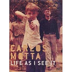 Livro - Carlos Motta - Life as I See It