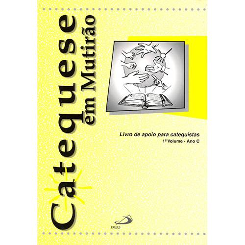 Livro - Catequese em Mutirão: Livro de Apoio para Catequistas - 1º Volume - Ano C