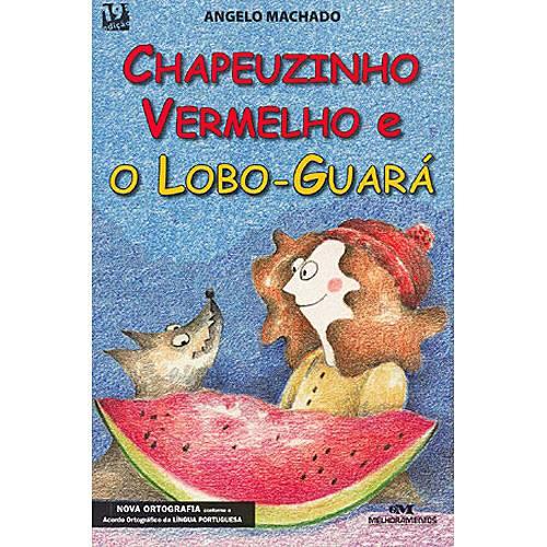 Livro - Chapeuzinho Vermelho e o Lobo-Guará