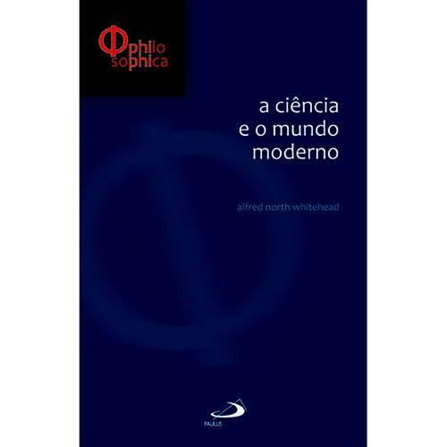 Livro - Ciência e o Mundo Moderno, a