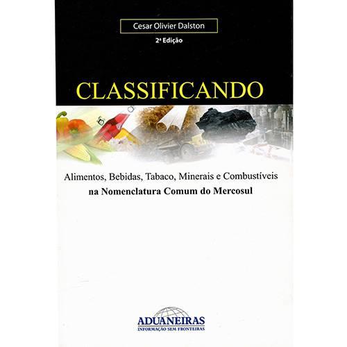 Livro - Classificando: Alimentos, Bebidas, Tabaco, Minerais e Combustíveis na Nomenclatura Comum do Mercosul