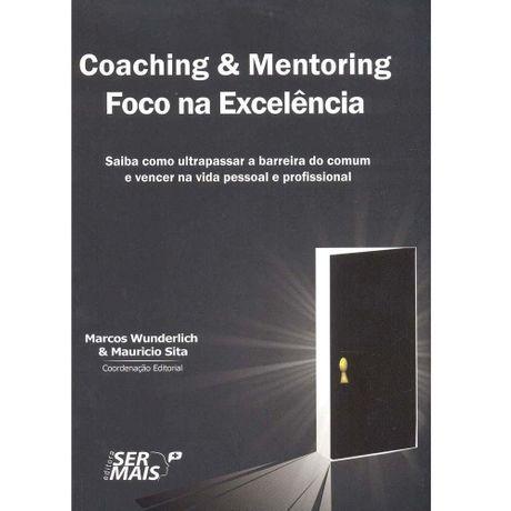 Livro Coaching e Mentoring Foco na Excelência