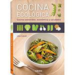 Livro - Cocina Ecológica: Cocina Sostenible, Económica Y Saludable