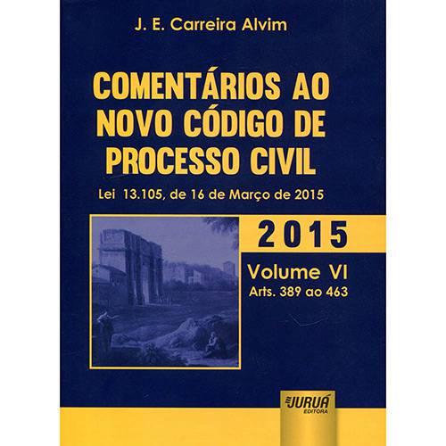 Livro - Comentários ao Novo Código de Processo Civil 2015 - Volume VI - Arts. 389 ao 463