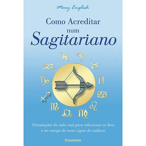 Livro - Como Acreditar Num Sagitariano