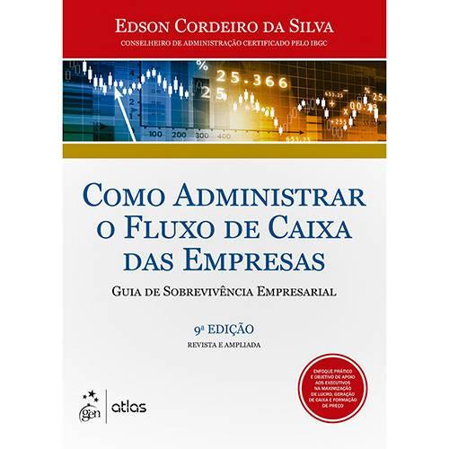 Livro - Como Administrar o Fluxo de Caixa das Empresas: Guia de Sobrevivência Empresarial