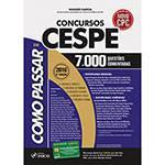 Livro - Como Passar em Concursos CESPE: 7.000 Questões Comentadas