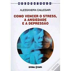 Livro - Como Vencer o Stress, a Ansiedade e a Depressão