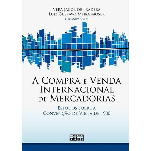 Livro - Compra e Venda Internacional de Mercadorias, a - Estudos Sobre a Convenção de Viena de 1980
