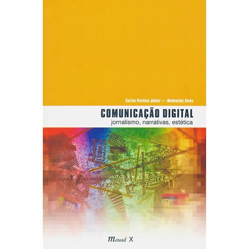 Livro - Comunicação Digital - Jornalismo, Narrativas, Estética
