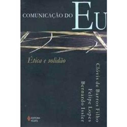 Livro - Comunicação do eu - Ética e Solidão