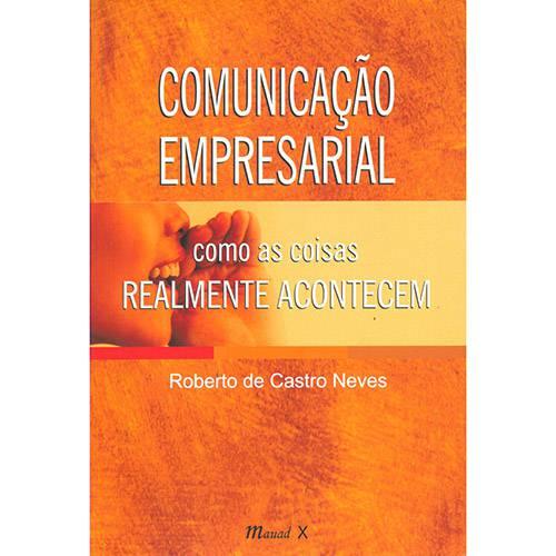 Livro - Comunicação Empresarial: Como as Coisas Realmente Acontecem