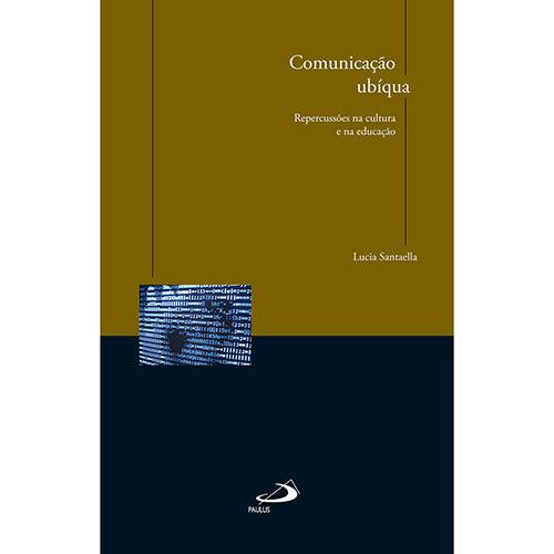 Livro - Comunicação Ubíqua: Repercussões na Cultura e na Educação
