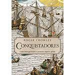 Livro - Conquistadores: Como Portugal Forjou o Primeiro Império Global