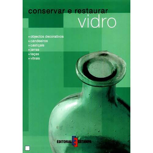 Livro - Conservar e Restaurar Vidro