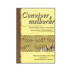 Livro - Conviver e Melhorar - Como Lidar com os Encontros, Reencontros e Desencontros