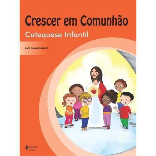 Livro - Crescer em Comunhão - Catequese Infantil. Livro do Catequizando