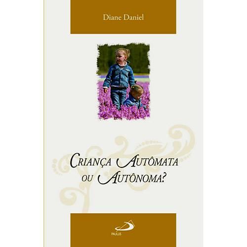 Livro - Criança Autômata ou Autônoma?