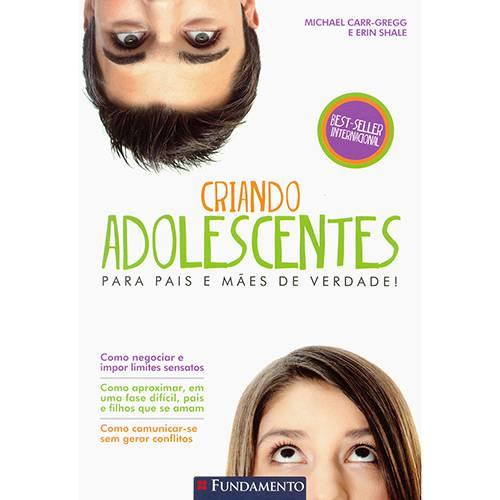 Livro - Criando Adolescentes: para Pais e Mães de Verdade!