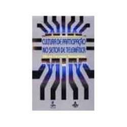 Livro - Cultura de Participaçao no Setor de Telematica