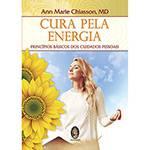 Livro - Cura Pela Energia : Princípios Básicos dos Cuidados Pessoais